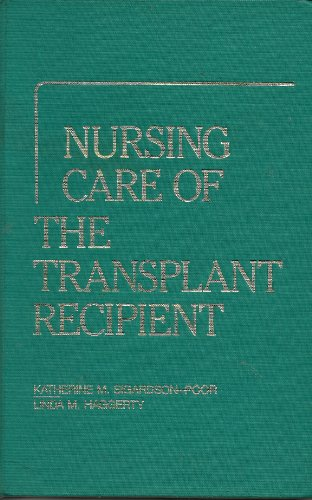 Nursing Care of the Transplant Patient, 1e: Sigardson-Poor RN MS,