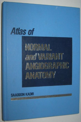9780721628943: Atlas of Normal and Variant Angiographic Anatomy