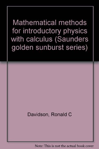 9780721629193: Mathematical methods for introductory physics with calculus (Saunders golden sunburst series)