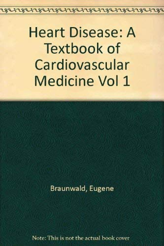 9780721629438: Heart Disease: A Textbook of Cardiovascular Medicine Vol 1
