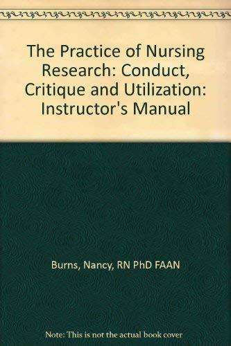 The Practice of Nursing Research: Conduct, Critique: Nancy Burns RN