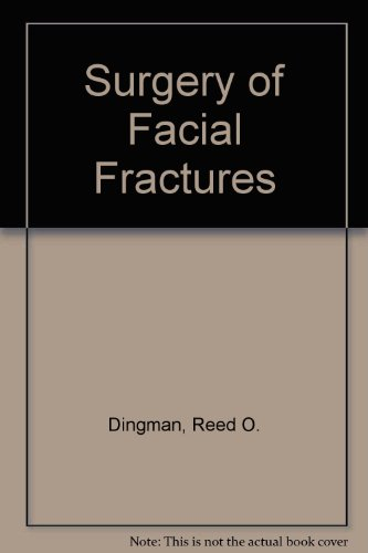 Surgery of Facial Fractures: Reed O. Dingman, Paul Natvig