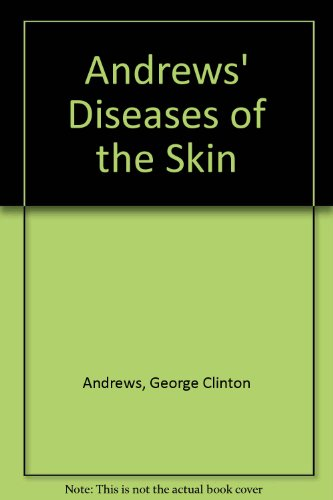 Andrews' Diseases of the Skin: Clinical Dermatology: Anthony N Domonkos