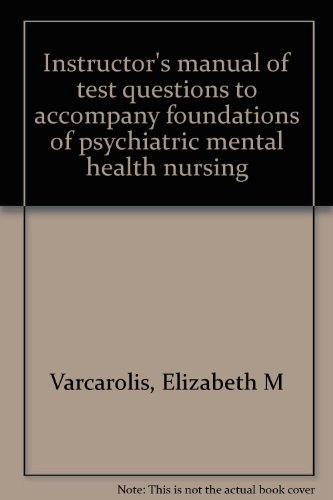 9780721631370: Instructor's manual of test questions to accompany foundations of psychiatric mental health nursing