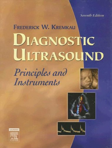 9780721631929: Diagnostic Ultrasound: Principles and Instruments, 7e (Diagnostic Ultrasound: Principles & Instruments (Kremkau))