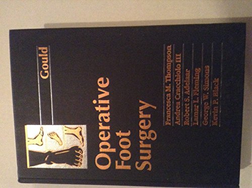 Operative Foot Surgery, 1e: John S. Gould