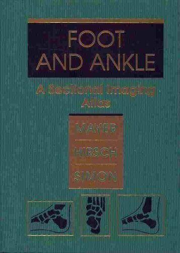 9780721631998: Foot and Ankle: A Sectional Imaging Atlas