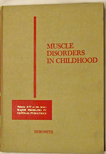 Muscle Disorders in Childhood (Major Problems in: Victor Dubowitz