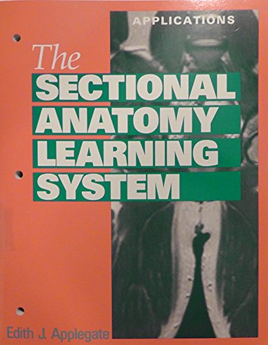 9780721632414: The sectional anatomy learning system: Applications