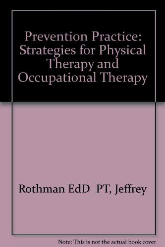 Prevention Practice: Strategies for Physical Therapy and Occupational Therapy: Rothman, Jeffrey