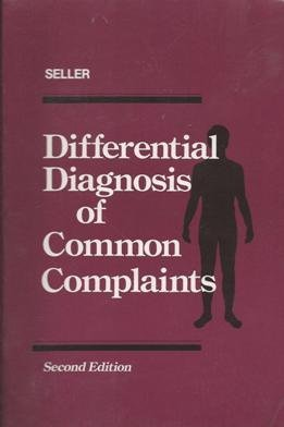 Differential Diagnosis of Common Complaints: Robert H. Seller