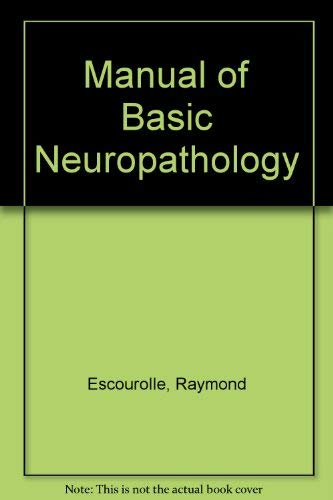 Manual of Basic Neuropathology (0721634060) by Escourolle, Raymond; Poirier, Jacques