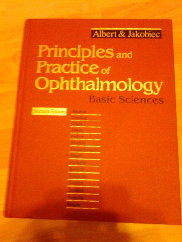 Principles and Practice of Ophthalmology: Basic Sciences: Daniel M. Albert