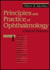 Principles and Practice of Ophthalmology Clinical Practice: Daniel M. Albert;