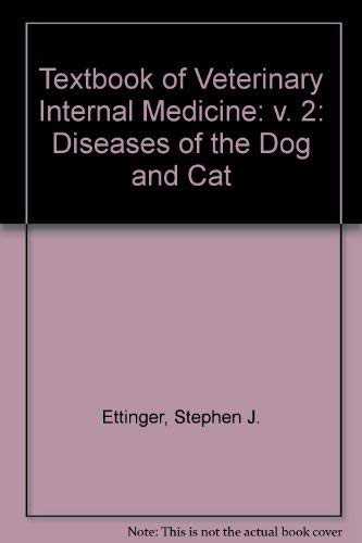 9780721634265: Textbook of Veterinary Internal Medicine: v. 2: Diseases of the Dog and Cat