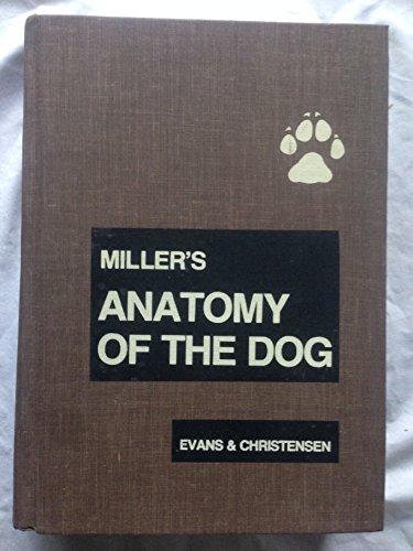 Miller's Anatomy of the Dog: Miller, Malcolm E.