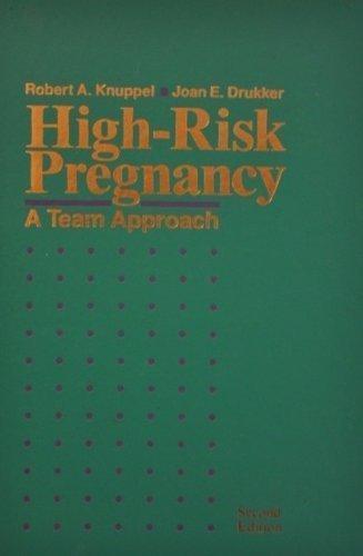 High-Risk Pregnancy : A Team Approach: Robert A. Knuppel;
