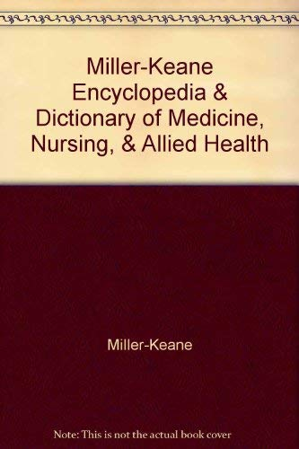 Miller-Keane Encyclopedia & Dictionary of Medicine, Nursing,: Miller, Keane