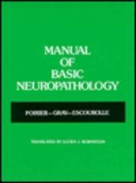 Manual of Basic Neuropathology, 1e: Poirier MD, Jacques; Gray MD, Francoise; Escourolle MD, Raymond