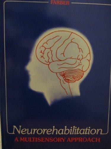 Neurorehabilitation: A Multisensory Approach: Farber, Shereen