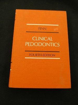 Clinical Pedodontics: Sidney B. Finn