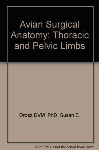 9780721636542: Avian Surgical Anatomy: Thoracic and Pelvic Limbs