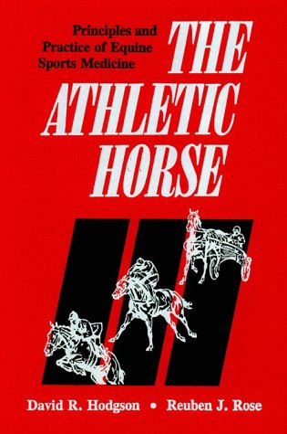 9780721637594: Athletic Horse: Principles and Practice of Equine Sports Medicine