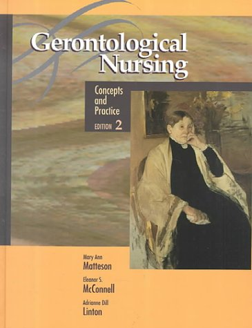 Gerontological Nursing: Concepts and Practice: Mary Ann Matteson, Eleanor S. McConnell, Adrianne ...