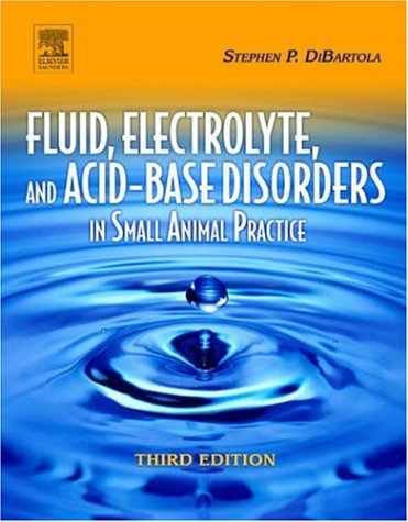 9780721639499: Fluid, Electrolyte and Acid-Base Disorders in Small Animal Practice, 3e (Fluid Therapy In Small Animal Practice)
