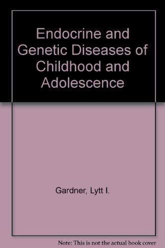Endocrine and Genetic Diseases of Childhood and: Gardner, Lytt I.