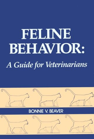 9780721639925: Feline Behavior: A Guide for Veterinarians