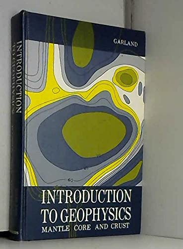9780721640259: Introduction to Geophysics: Mantle, Core and Crust