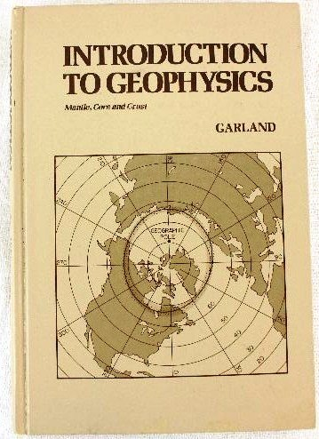 9780721640266: Introduction to Geophysics: Mantle, Core and Crust