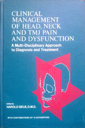 9780721640723: Clinical management of head, neck, and TMJ pain and dysfunction: A multi-disciplinary approach to diagnosis and treatment