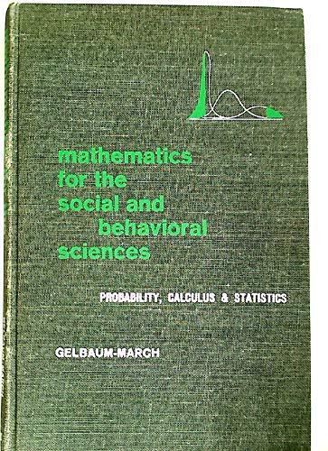 MATHEMATICS FOR THE SOCIAL & BEHAVIORAL SCIENCES: Gelbaum, Bernard R.;