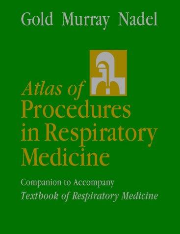 Atlas of Procedures in Respiratory Medicine: A: Gold MD, Warren