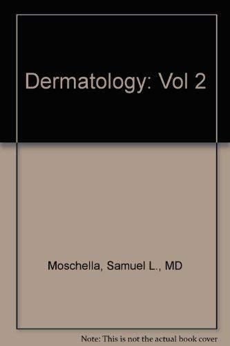 Dermatology (Vol 2): Moschella MD, Samuel