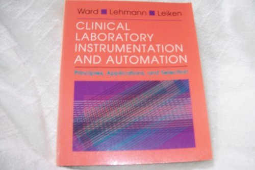 9780721642185: Clinical Laboratory Instrumentation and Automation: Principles, Applications, and Selection