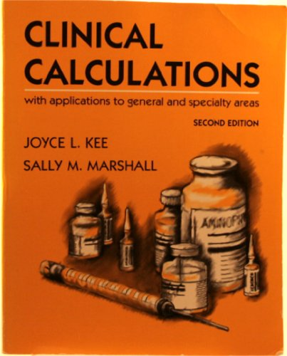 Clinical Calculations With Applications to General and: Kee, Joyce L.