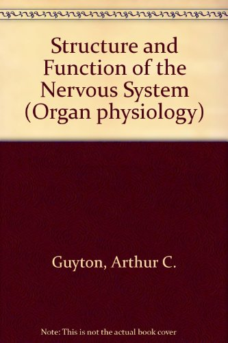 Structure and Function of the Nervous System: Guyton, Arthur C.