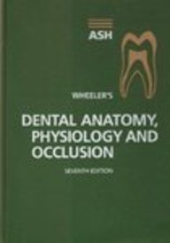 9780721643748: Wheeler's Dental Anatomy, Physiology and Occlusion, 7e