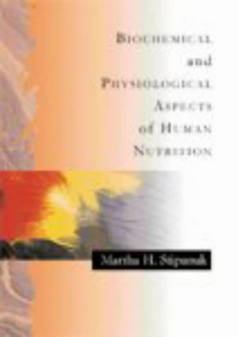 9780721644523: Biochemical and Physiological Aspects of Human Nutrition, 1e