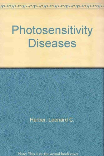 Photosensitivity Diseases: Principles of Diagnosis and Treatment: Harber, Leonard C.;