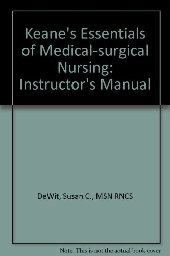 9780721645087: Keane's Essentials of Medical-surgical Nursing: Instructor's Manual