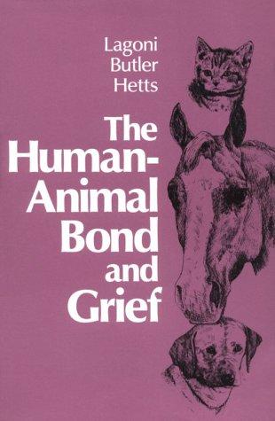 The Human-Animal Bond and Grief: Lagoni, Laurel;Butler, Carolyn;Hetts,