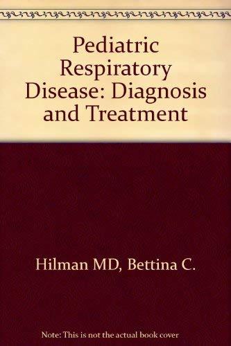 9780721646831: Pediatric Respiratory Disease: Diagnosis and Treatment