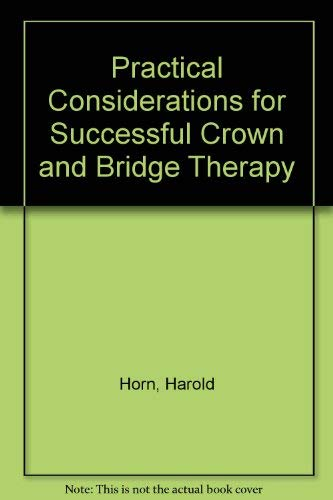 Practical considerations for successful crown and bridge therapy: Biologic considerations, ...
