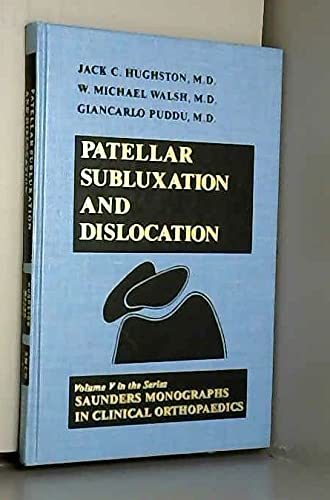9780721648347: 5: Patellar Subluxation and Dislocation: Saunders Monographs in Clinical Orthopedics (Saunders monographs in clinical orthopaedics)