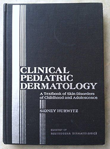 9780721648729: Clinical Pediatric Dermatology: A Textbook of Skin Disorders of Childhood and Adolescence