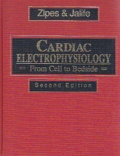 9780721649412: Cardiac Electrophysiology: From Cell to Bedside